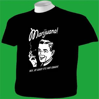 T Shirt Marijuana Is not Crack MMJ Pot Weed Ganja Reefer Pipe Humor Funny Joke