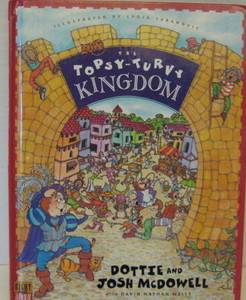 """The Topsy Turvy Kingdom"" Josh McDowell HC 1996"