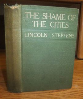 The Shame of The Cities Lincoln Steffens 1904 Signed First Edition