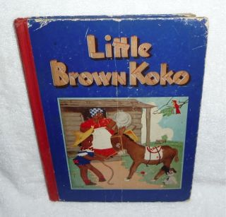 Vintage 1940 Black Americana Little Brown Koko Book