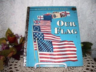 Little Golden Book Our Flag by Carl Memling 1960 A Ed
