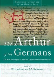 The Arthur of the Germans The Arthurian Legend in Medieval German