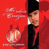 Nme Robaste el Corazon by Jorge Luis Cabrera CD, Feb 2003, Disa