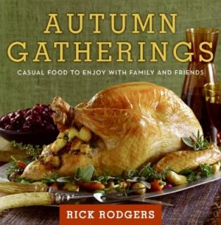 Autumn Gatherings Casual Food to Enjoy with Family and Friends by Rick