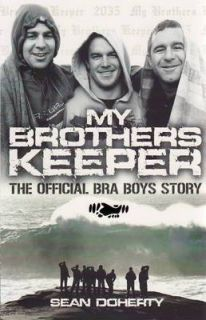 My Brothers Keeper The Official Bra Boys Story by Sean Doherty