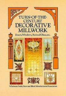 Turn of the Century Decorative Millwork Doors, Windows, Stained Glass