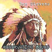 Reservation Blues by Ben Stevens CD, Mar 1998, Blue Rooster