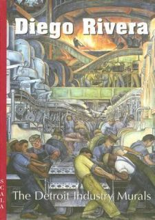 Diego Rivera The Detroit Industry Murals by Esme West, Amy Pastan