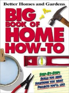 Big Book of Home How To by Linda Raglan Cunningham and Better Homes