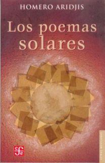 Los Poemas Solares by Homero Aridjis 2005, Paperback