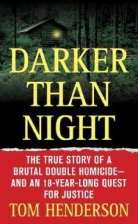 Darker Than Night The True Story of a Brutal Double Homicide and an 18