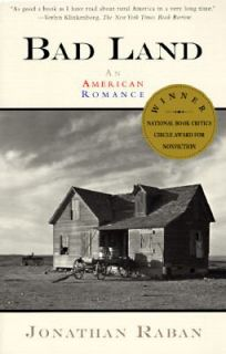 Bad Land An American Romance, Raban, Jonathan, Good Book