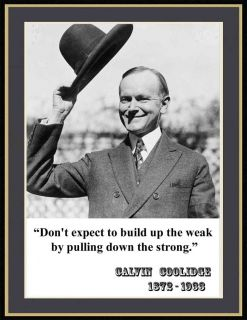CALVIN COOLIDGE DONT EXPECT STRONG QUOTE PHOTO(A)