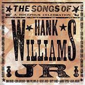 The Songs of Hank Williams, Jr. A Bocephus Celebration (CD, Feb 2003