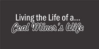Living the Life of a Coal Miners Wife Sticker Mining Miner Decal