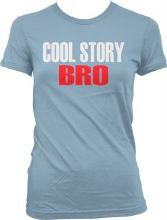 Cool Story Bro Juniors Girls T Shirt Jersey Shore Guido Meathead MTV