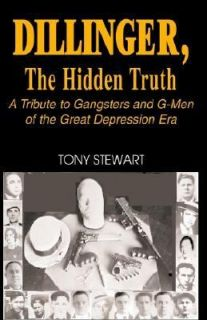 Tony Stewart   Dillinger The Hidden Truth (2002)   New   Trade Cloth