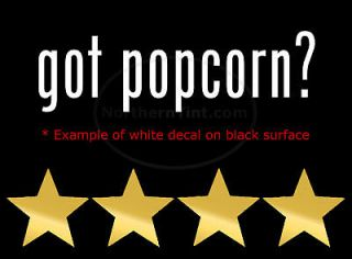 got popcorn? Vinyl wall art truck car decal sticker